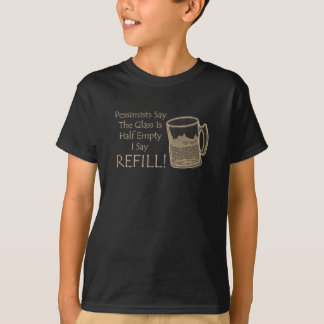 I Say Refill T-Shirt