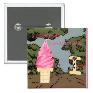 I Scream for Ice Cream 2 Inch Square Button