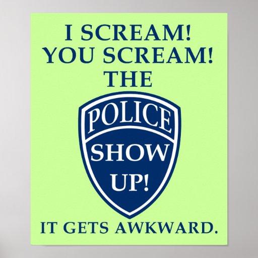 I Scream You Scream Funny Poster Sign