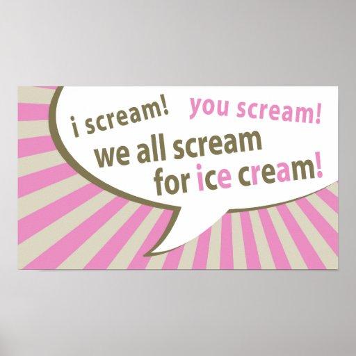 i scream! you scream! we all scream for ice cream! print