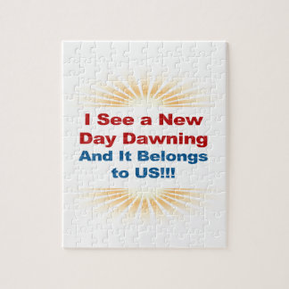 I See a New Day Dawning and It Belongs to Us Jigsaw Puzzle