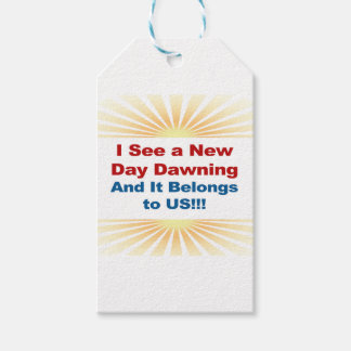 I See a New Day Dawning and It Belongs to Us Pack Of Gift Tags