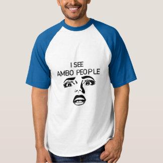 I See Ambo People T-shirt