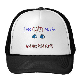 """""""I see crazy people"""" Trucker Hat"""