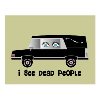 I See Dead People Funeral Director Gifts Post Card