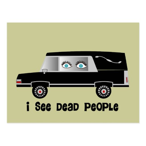 """I See Dead People"" Funeral Director Gifts Post Card"
