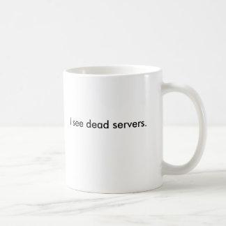 I see dead servers. coffee mug