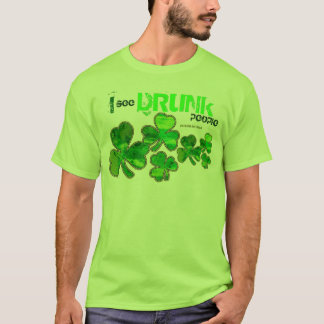 """""""I See Drunk People"""" St. Patrick's Day Shirts"""