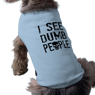 I See Dumb People Doggie Tshirt