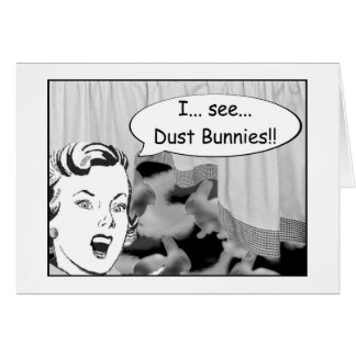 I See Dust Bunnies Card