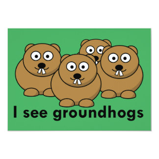 I see groundhogs card