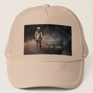 I see no god up here ... trucker hat