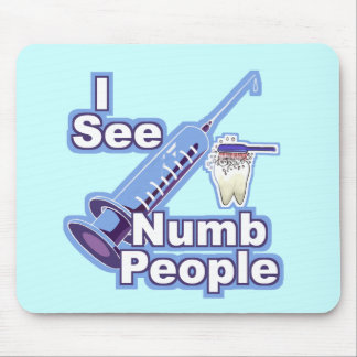 I See Numb People Mouse Pad