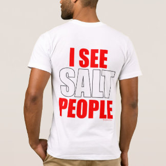 I see Salt People T-Shirt