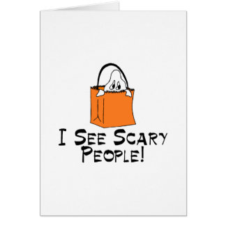 I See Scary People Card