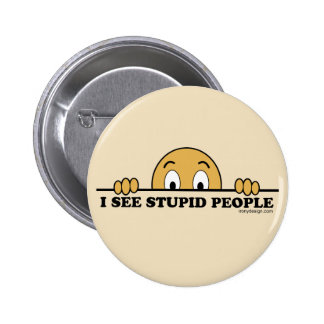 I See Stupid People 2 Inch Round Button