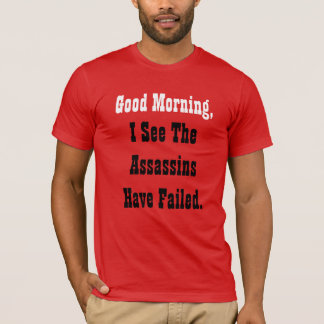 """I See The Assassins Have Failed"" t-shirt"