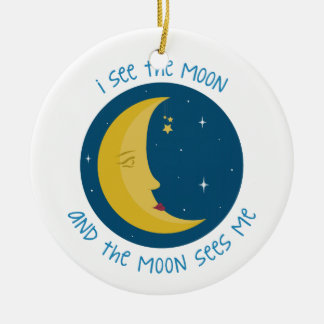 I See The Moon Ceramic Ornament