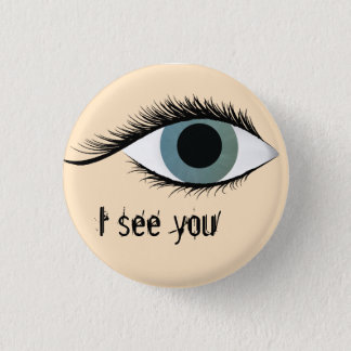 I see you 1 inch round button