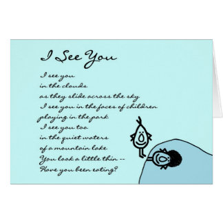 I See You – a funny Thinking of You poem Card