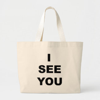 I See You Large Tote Bag