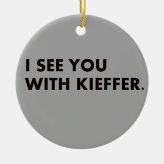 I See You With Kieffer Ornament