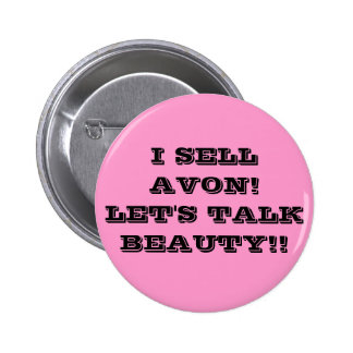 I SELL AVON! LET'S TALK BEAUTY!! 2 INCH ROUND BUTTON