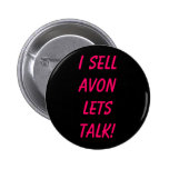 I Sell AVON Lets Talk! Pinback Button