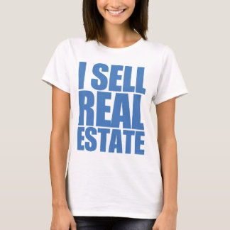 I Sell Real Estate T-Shirt