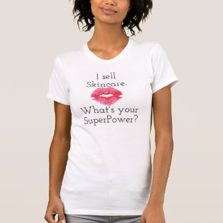 I Sell Skincare. What's Your SuperPower? T-Shirt