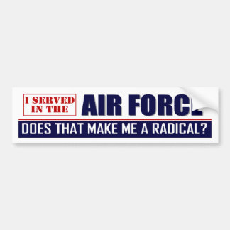 I Served in the Air Force Bumper Sticker