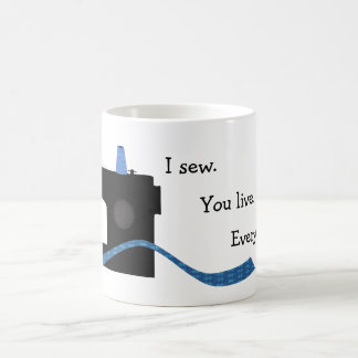 I Sew You Live Funny Sewing Design Coffee Mug