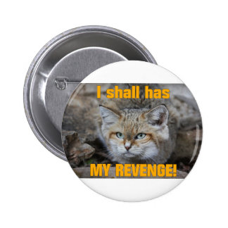 I shall has MY REVENGE Buttons