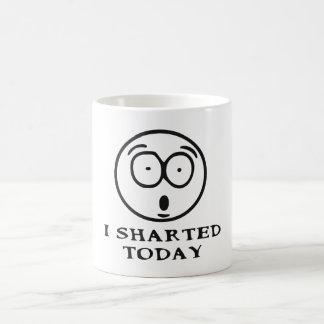 I SHARTED TODAY COFFEE MUG