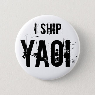 I Ship Yaoi Button