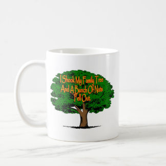 I Shook My Family Tree And A Bunch Of Nuts Fell Ou Coffee Mug