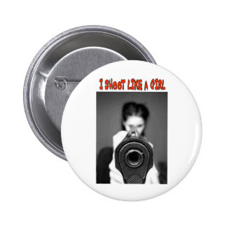 I SHOOT LIKE A GIRL PINBACK BUTTONS