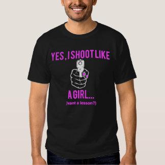 I Shoot Like A Girl T Shirts