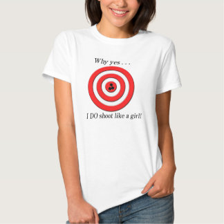 I Shoot Like A Girl Tee Shirt