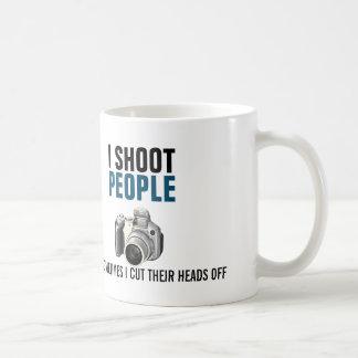 I shoot people and sometimes cut their heads off coffee mug