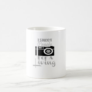 """I shoot people for a living"" mug! Coffee Mug"