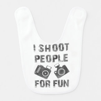 I shoot people for fun bib