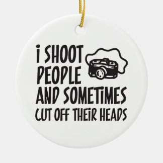 I Shoot People Photographer Humor Ceramic Ornament