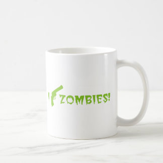 I shoot zombies coffee mug