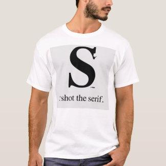 I shot the serif T-Shirt