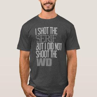 I Shot The Serif | Typography Humor T-Shirt