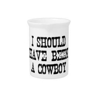 I should have been a cowboy pitchers