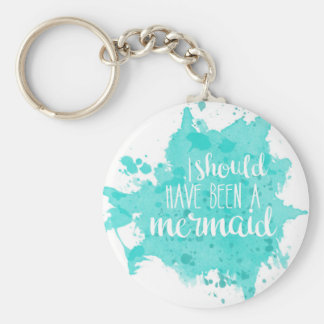 I Should Have Been A Mermaid Keychain