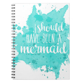 I Should Have Been A Mermaid Notebook