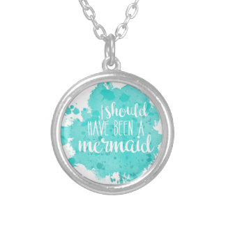 I Should Have Been A Mermaid Silver Plated Necklace
